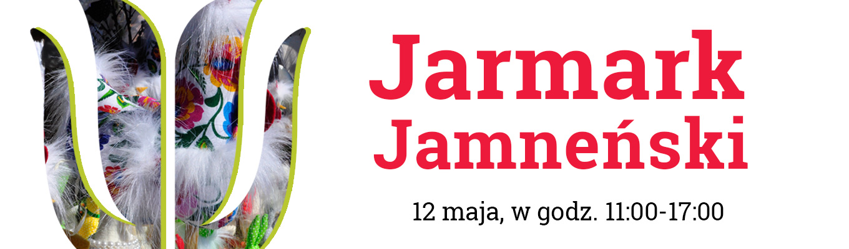 Po lewej stronie logo zagrody w kształcie tulipana, po prawej napis: Jarmark Jamneński 12 maja, w godzinach 11-17