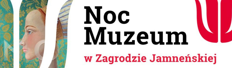 Po lewej stronie grafika przedstawiająca logo Zagrody, w nie wpisana jest rysunkowa głowa kobiety. Napis Noc Muzeum w Zagrodzie Jamneńskiej
