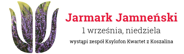 Po lewej stronie logo Zagrody z wpisanymi kwiatami lawendy. Na środku napisa Jarmark Jamneński, 1 września, niedziela. Wystąpi zespół Ksylofon Kwartet.